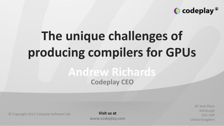 the unique challenges of producing compilers for gpus n.
