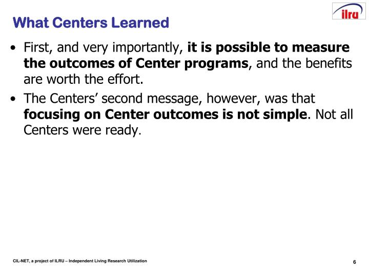 What Centers Learned