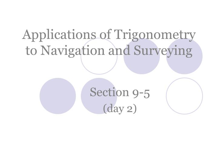 Applications of trigonometry to navigation and surveying