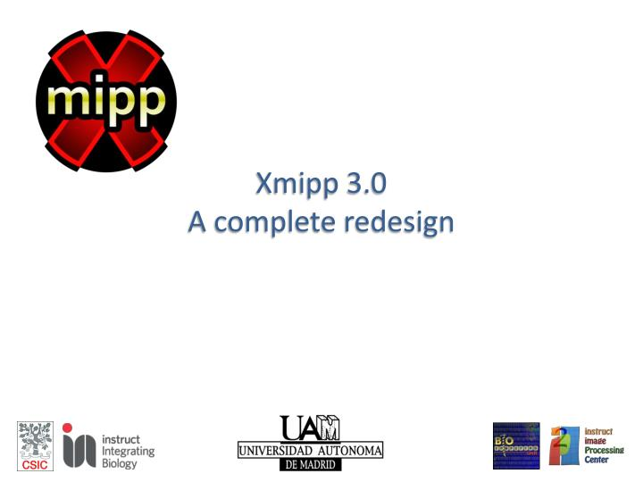 xmipp 3 0 a complete redesign n.