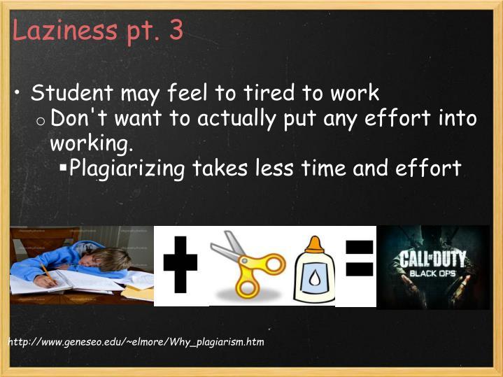 Laziness pt. 3