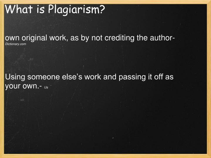What isPlagiarism?