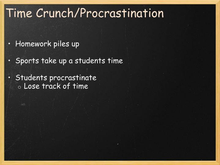 Time Crunch/Procrastination