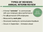 types of reviews annual interim review