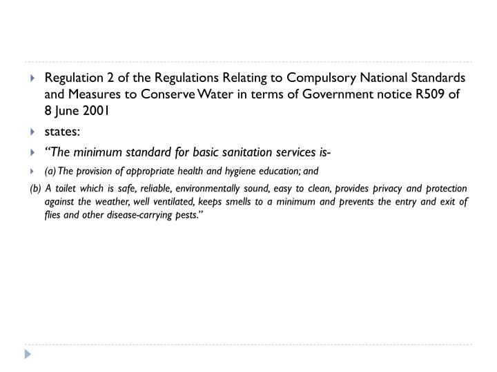 Regulation 2 of the Regulations Relating to Compulsory National Standards and Measures to Conserve Water in terms of Government notice R509 of 8 June 2001