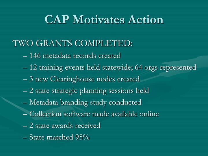 CAP Motivates Action