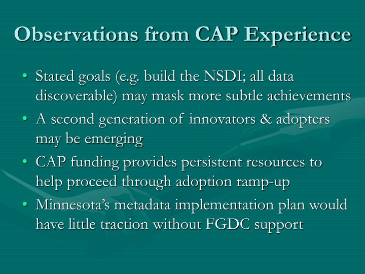 Observations from CAP Experience