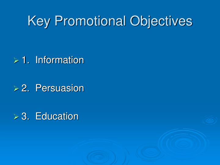 Key promotional objectives