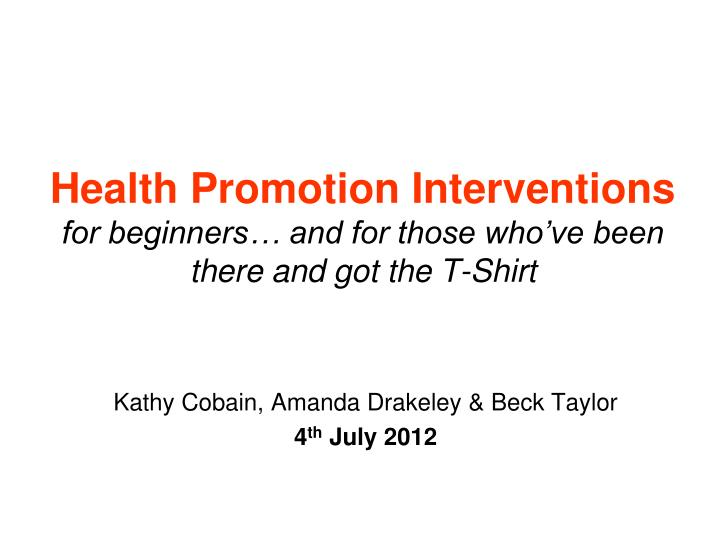 health promotion interventions for beginners and for those who ve been there and got the t shirt n.