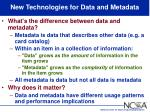 new technologies for data and metadata