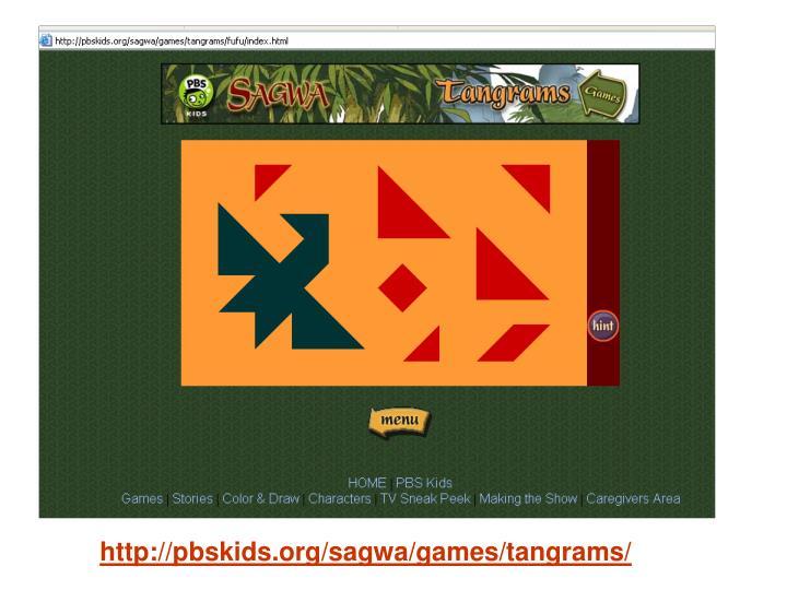 http://pbskids.org/sagwa/games/tangrams/