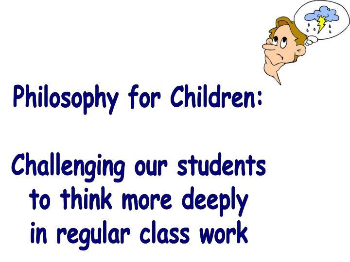 Philosophy for Children: