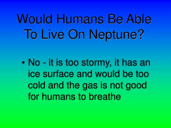 Would Humans Be Able