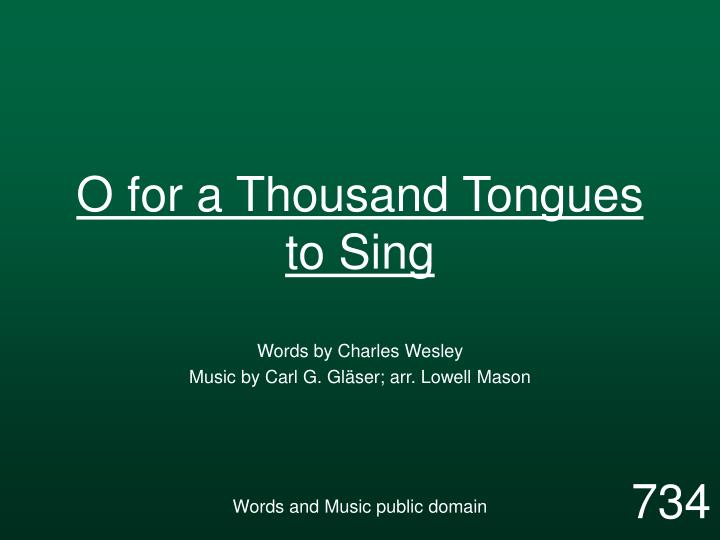 o for a thousand tongues to sing n.