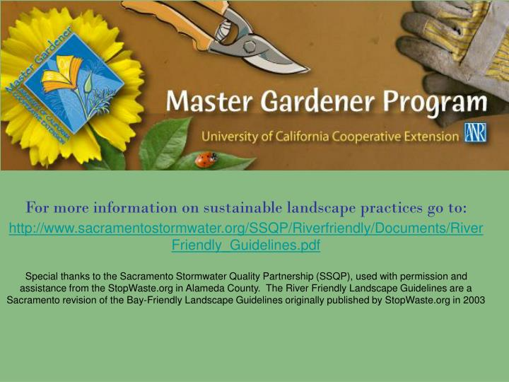 For more information on sustainable landscape practices go to: