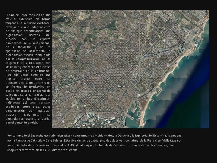 El plan de Cerdá consistía en una retícula extendida en forma tangencial a la ciudad existente, e...