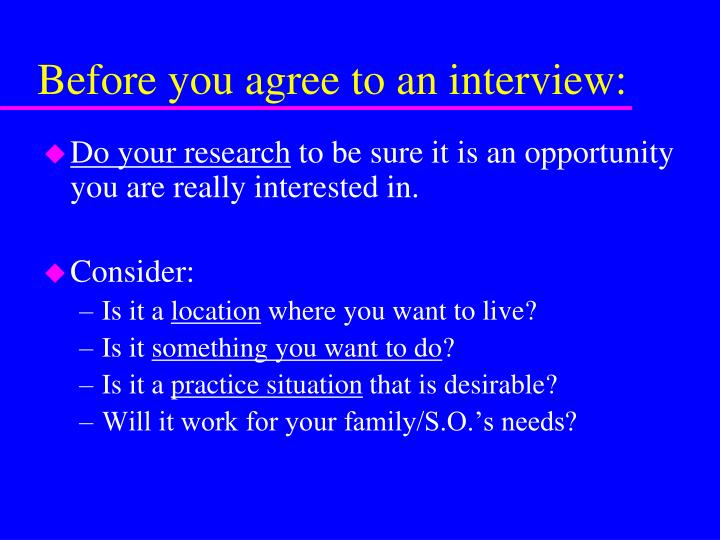 Before you agree to an interview: