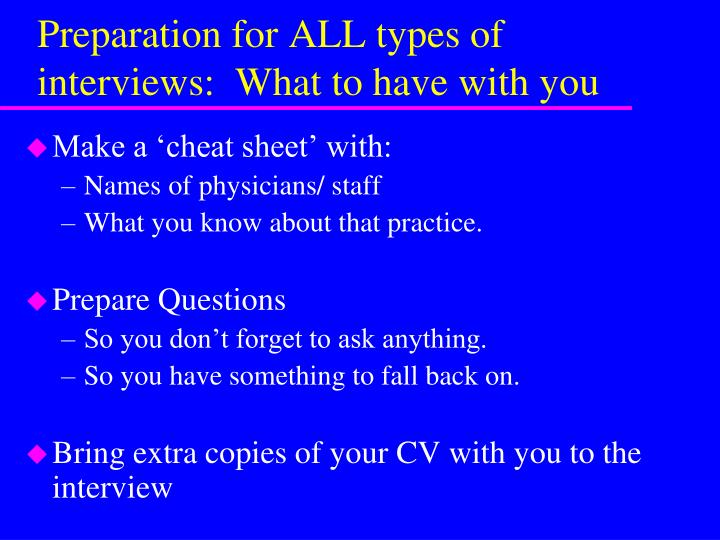 Preparation for ALL types of interviews:  What to have with you