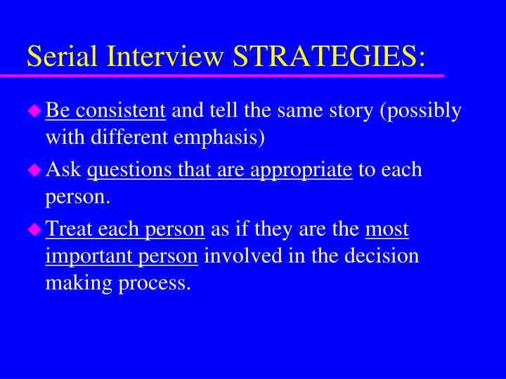 Serial Interview STRATEGIES: