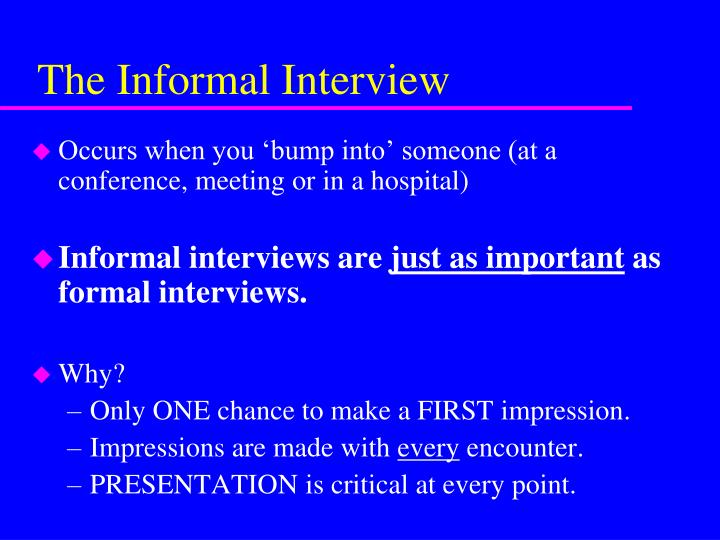 The Informal Interview