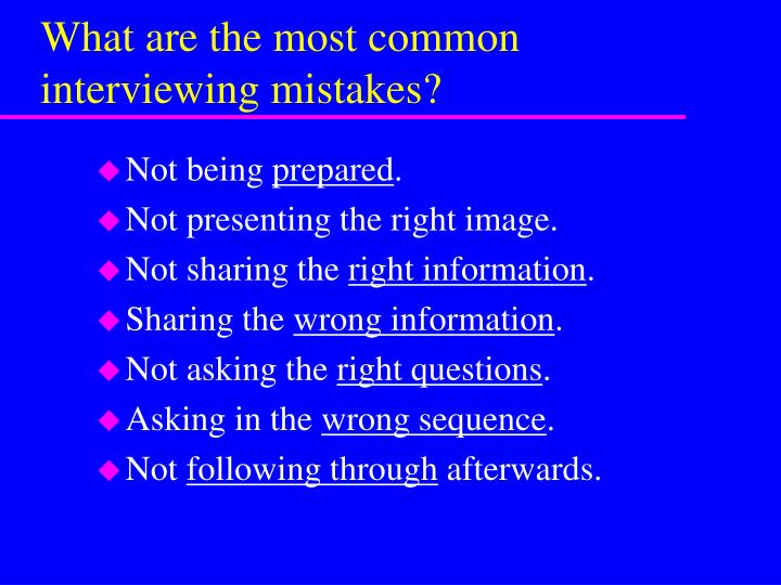 What are the most common interviewing mistakes?