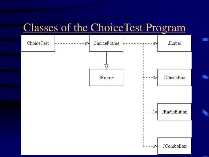 Classes of the ChoiceTest Program