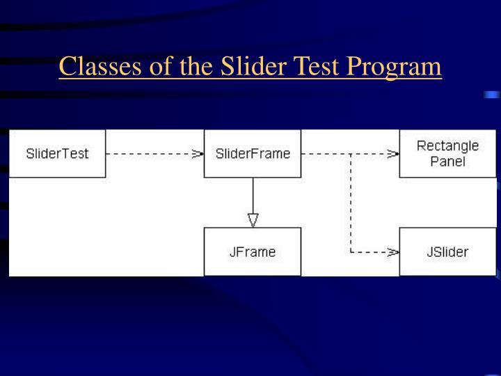 Classes of the Slider Test Program