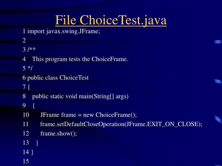 File ChoiceTest.java
