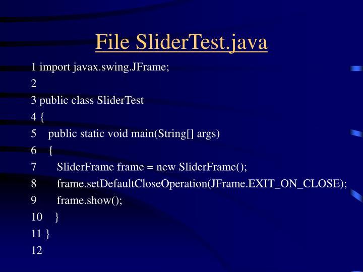 File SliderTest.java