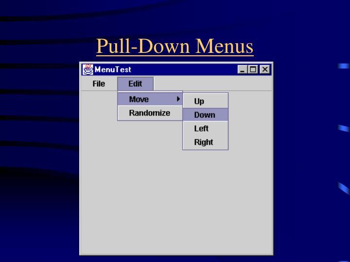 Pull-Down Menus
