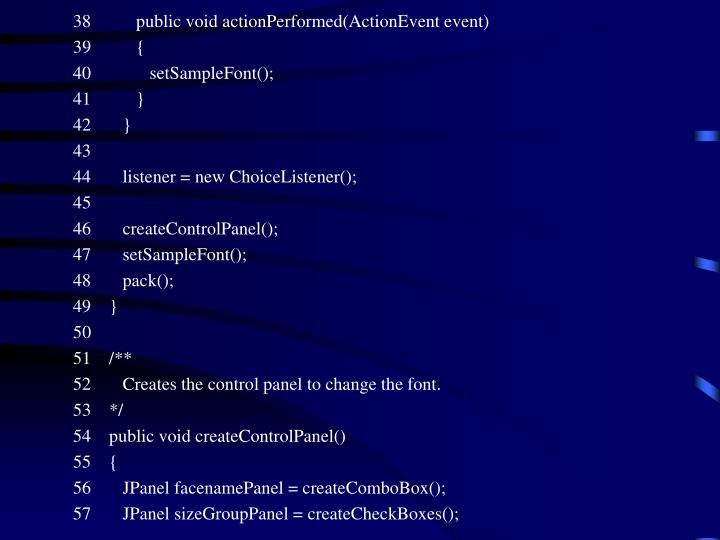38          public void actionPerformed(ActionEvent event)