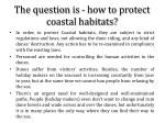 the question is how to protect coastal habitats