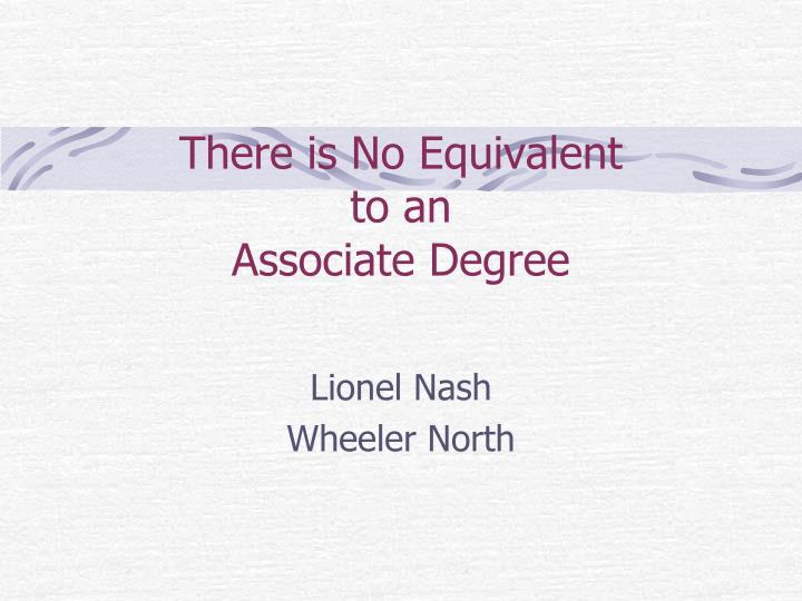 there is no equivalent to an associate degree n.