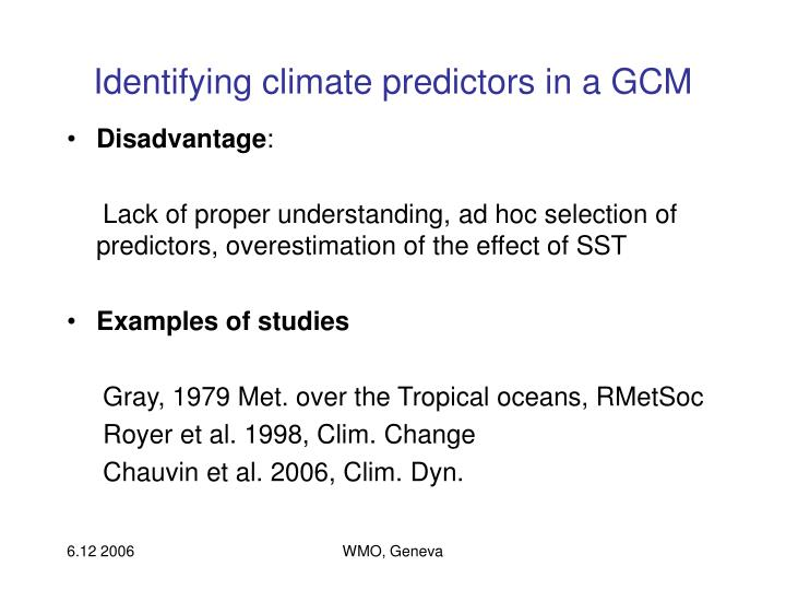Identifying climate predictors in a GCM