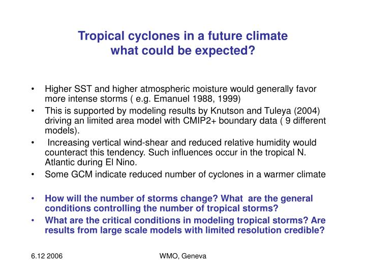 Tropical cyclones in a future climate what could be expected