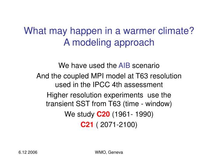 What may happen in a warmer climate?