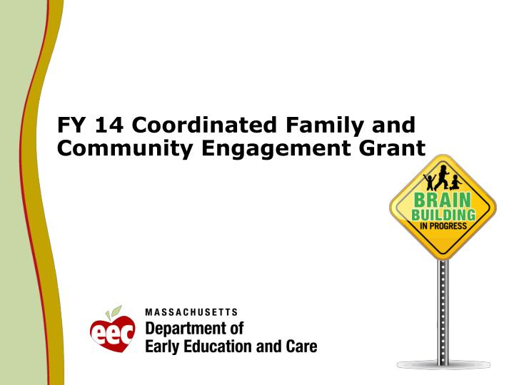 Fy 14 coordinated family and community engagement grant