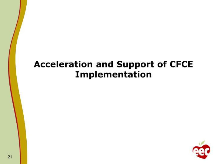 Acceleration and Support of CFCE Implementation