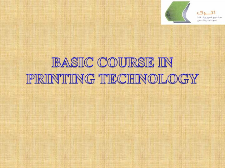 basic course in printing technology n.