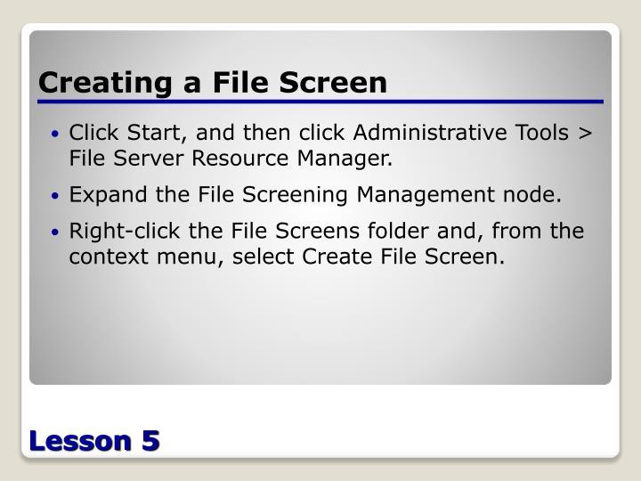 Creating a File Screen