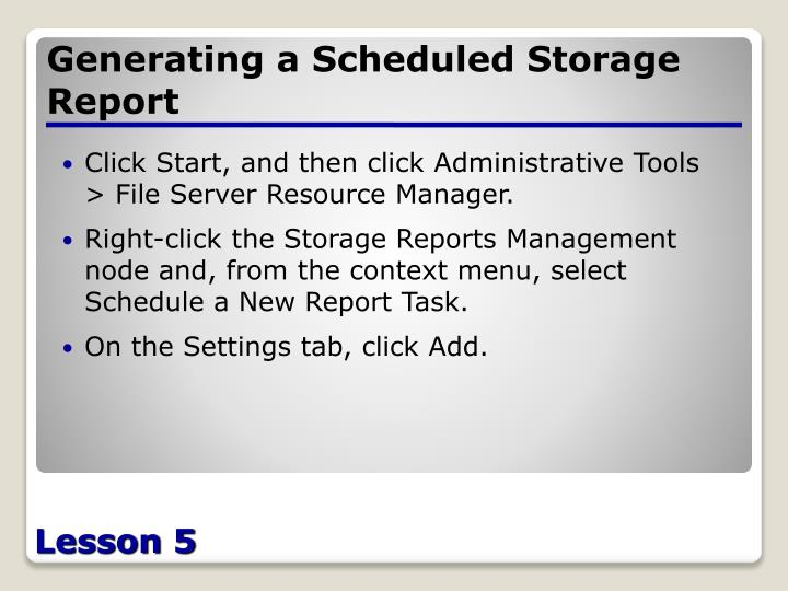 Generating a Scheduled Storage Report