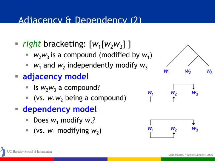 Adjacency & Dependency (2)