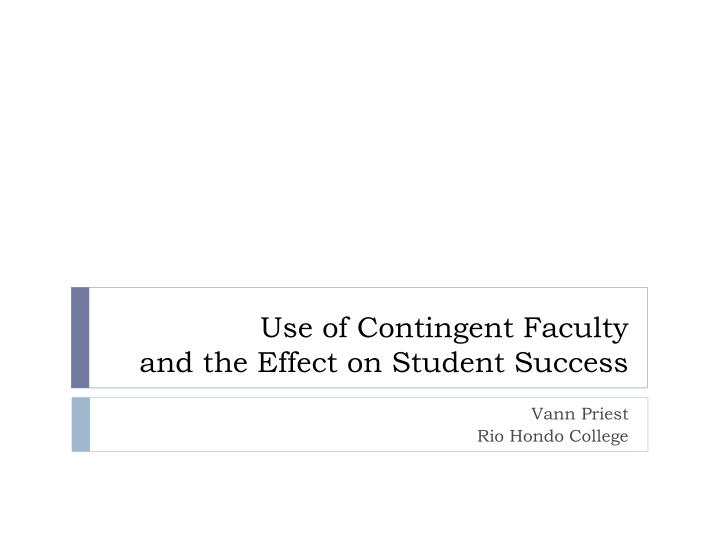 Use of contingent faculty and the effect on student success