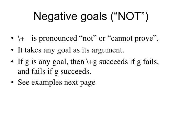 "Negative goals (""NOT"")"