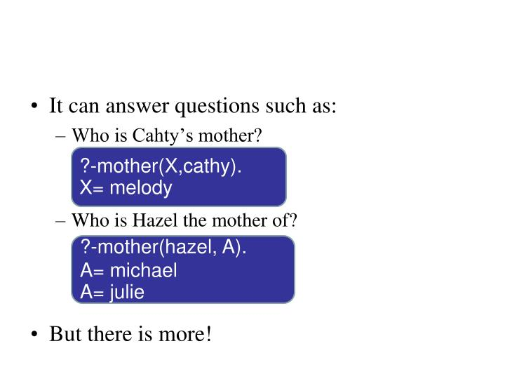 It can answer questions such as: