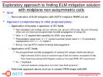 exploratory approach to finding elm mitigation solution with midplane non axisymmetric coils
