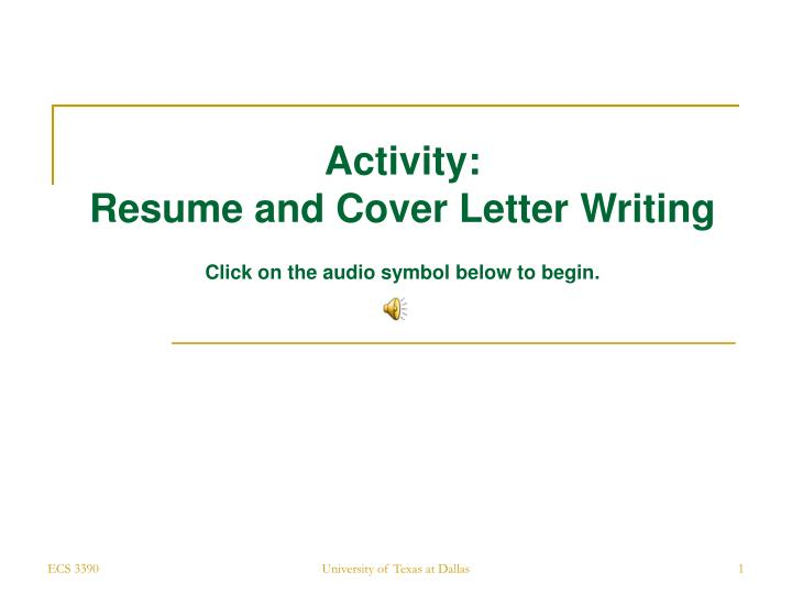 Ppt Activity Resume And Cover Letter Writing Click On The Audio