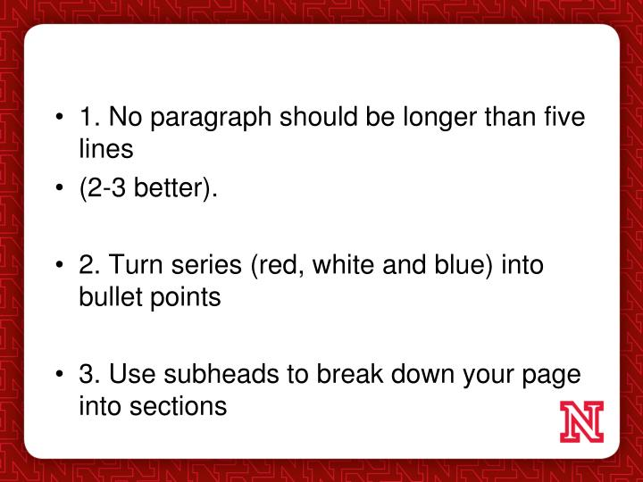 1. No paragraph should be longer than five lines