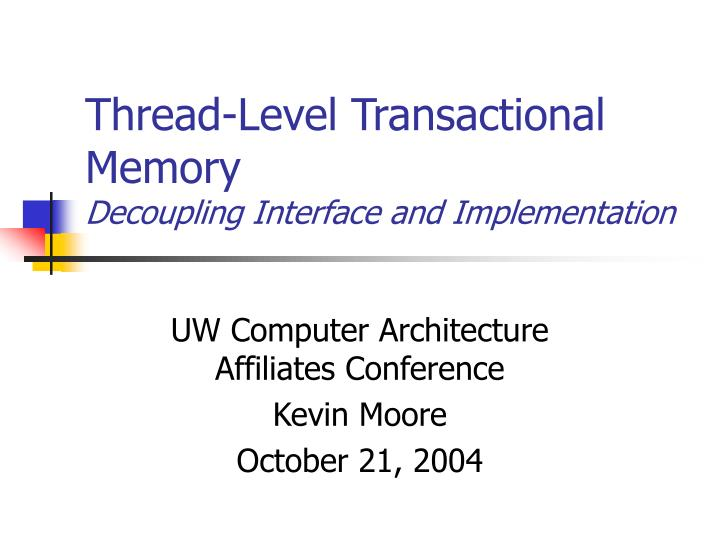 thread level transactional memory decoupling interface and implementation