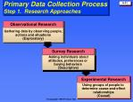 primary data collection process step 1 research approaches